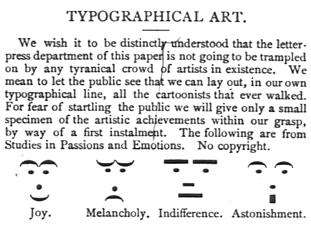 Four emoticons described in Puck magazine's Typographical Art issue.